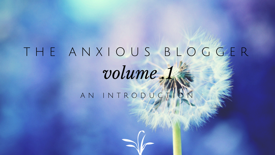 The Anxious Blogger Series