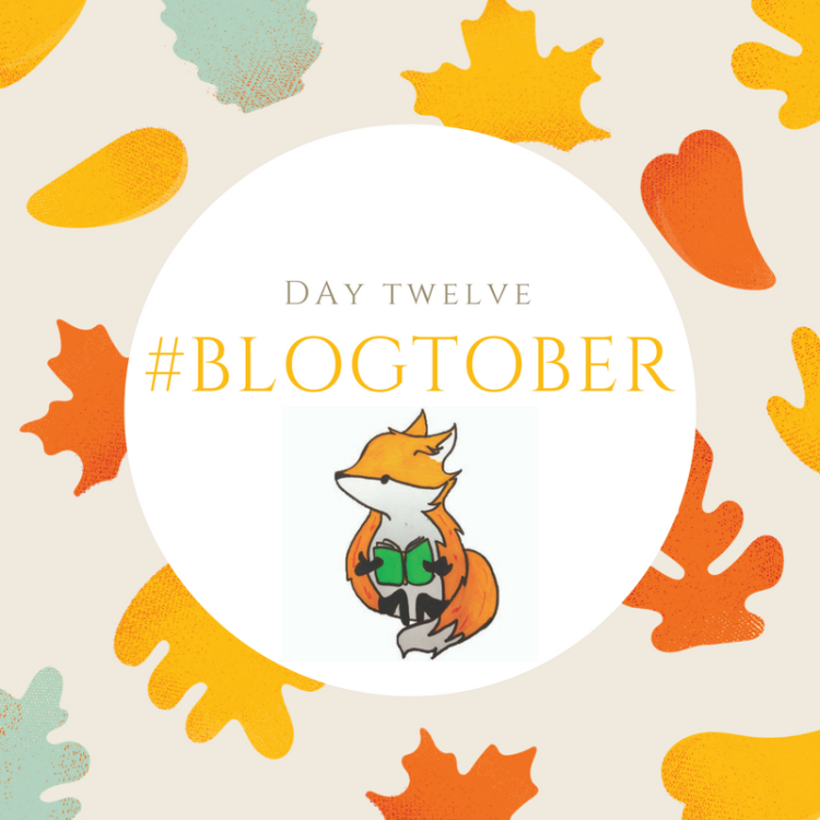 #BLOGTOBER day twelve.png